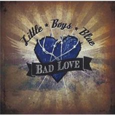 Little Boys Blue - Bad Love