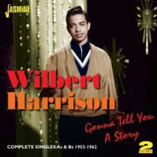 Wilbert Harrison - Gonna Tell You A Story