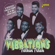 THE VIBRATIONS - Talkin´ Trash - A Singles Collection As & Bs 1960-1962