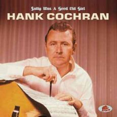 HANK COCHRAN - SALLY WAS A GOOD OLD GIRL