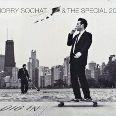 Morry Sochat & The Special 20s - Dig In