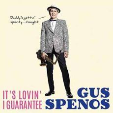 GUS SPENOS - It's Lovin' I Guarantee