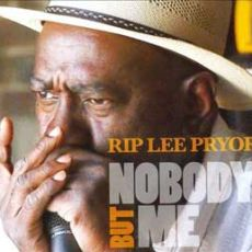Rip Lee Pryor - Nobody but Me