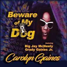 CAROLYN GAINES - Beware Of My Dog