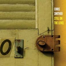 Chris Smither - Still On The Levee