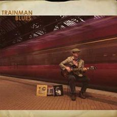 TRAINMAN BLUES - Trainman Blues