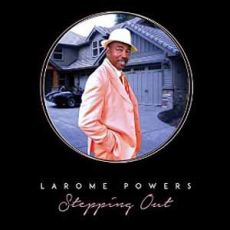 Larome Powers - Stepping Out