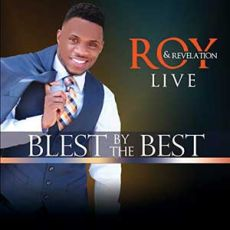 Roy & Revelation . Live Blest By The Best