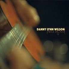 Danny Lynn Wilson - Peace Of Mind