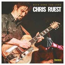 CHRIS RUEST - Been Gone Too Long