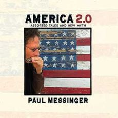 PAUL MESSINGER - America 2.0 – Assorted Tales And New Myth