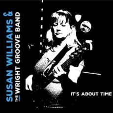 SUSAN WILLIAMS & THE WRIGHT GROOVE BAND - It's About Time