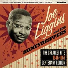 Joe Liggins & His Honeydrippers - The Greatest Hits 1945-1957