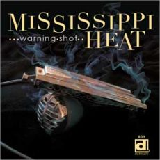 Mississippi Heat - Warning Sign