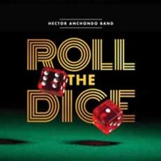 Hector Anchondo Band - Roll the Dice