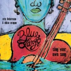 Blue Largo - Sing Your Own Song