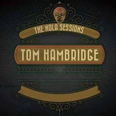 TOM HAMBRIDGE - The Nola Sessions