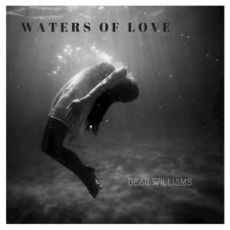 BEAR WILLIAMS - Waters of Love