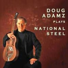 Doug Adamz - Plays National Steel