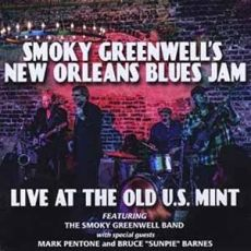 Smokey Greenwells' New Orleans Blues Jam - Live At The Old U.S. Mint