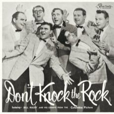 BILL HALEY AND THE COMETS - Don't Knock The Rock