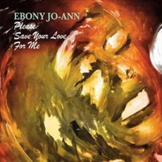 Ebony Jo-Ann - Please Save Your Love For Me