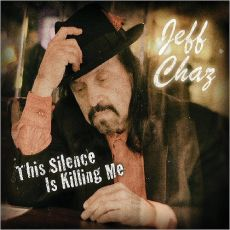 Jeff Chaz  - This silence is killing me