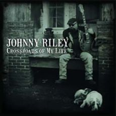 Johnny Riley - Crossroads Of My Life