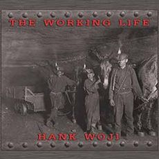 Hank Woji - The Working Life