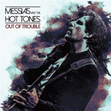 MESSIAS & THE HOT TONES - OUT OF TROUBLE