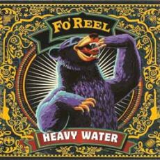 Fo´ Reel - Heavy Water