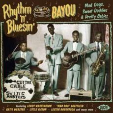 Diverse artister - Rhythm ´N´Bluesin´ By the Bayou, Mad Dogs, Sweet Daddies & Pretty Babies