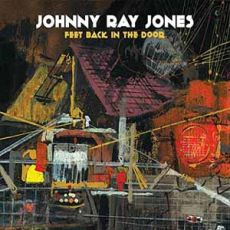 Johnny Ray Jones - Feet Back In The Door