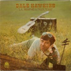 Dale Hawkins L.A., - Memphis And Tyler, Texas