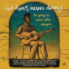 Diverse artister - God Don´t Never Change - The Songs Of Blind Willie Johnson