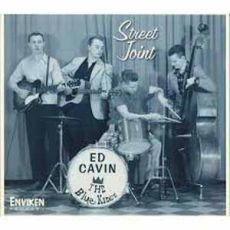 ED CAVIN & THE BLUE KINGS - Street Joint