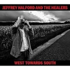 JEFFREY HALFORD AND THE HEALERS - West Towards South