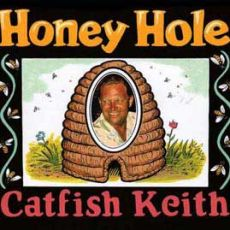 Catfish Keith - Honey Hole