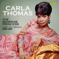 CARLA THOMAS - The Memphis Princess Early Recordings 1960-62