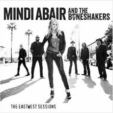 MINDI ABAIR AND THE BONESHAKERS - The Eastwest Sessions