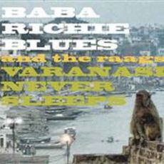 BABA RICHIE BLUES AND THE RAAGS - Varanasi Never Sleeps