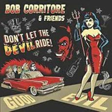 BOB CORRITORE & FRIENDS - Don´t Let The Devil Ride