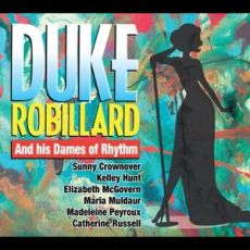 DUKE ROBILLARD - Duke and His Dames of Rhythm