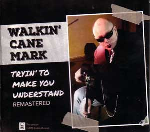 WalkinCane Mark TryinTo Make You Understand 01