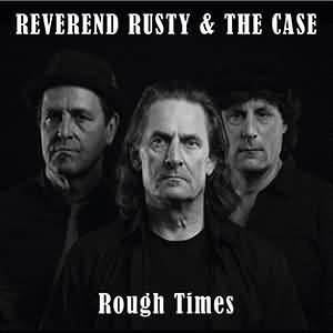 reverend rusty rough times